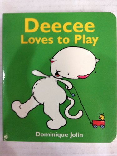 Deecee Loves to Play By Dominique Jolin