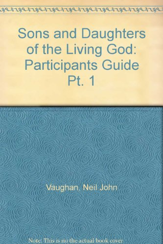 Sons and Daughters of the Living God By Neil John Vaughan