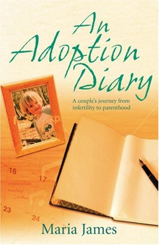 An Adoption Diary: Our Story Series by Maria James