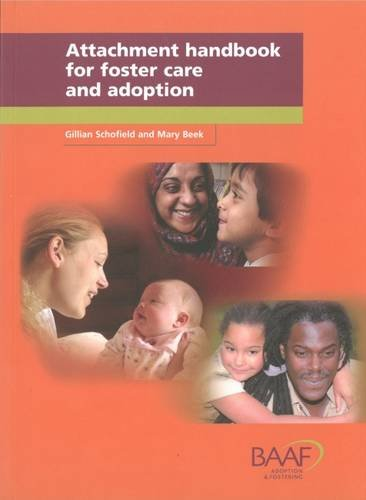 Attachment Handbook for Foster Care and Adoption by Gillian Schofield
