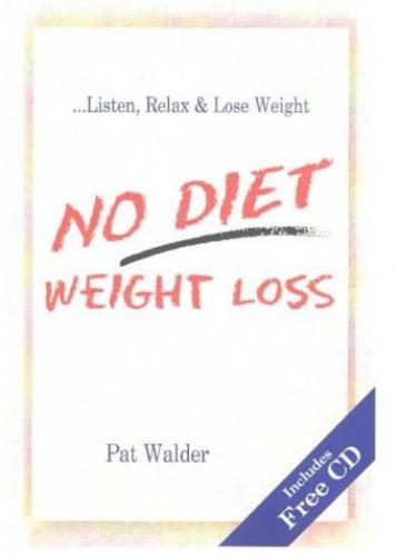 No Diet Weight Loss By Pat Walder