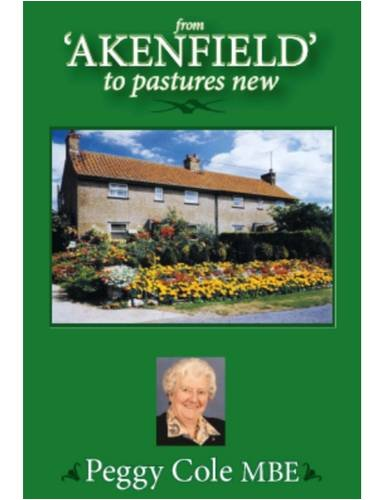 From Akenfield to Pastures New By Peggy Cole
