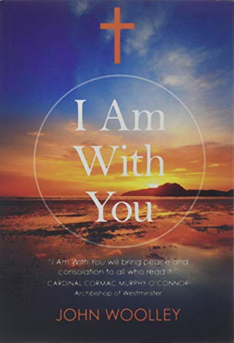 I Am With You By John Woolley