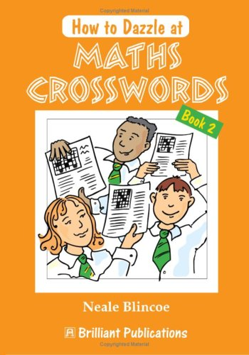 How to Dazzle at Maths Crosswords Book 2 By Neale Blincoe