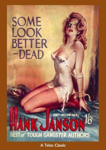 Some Look Better Dead By Hank Janson