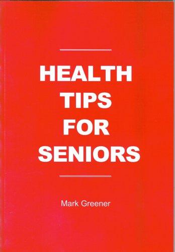 Health Tips For Seniors By Mark Greener