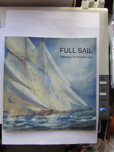 Full Sail.Celebrating the Pendennis Cup. By Brian Stewart