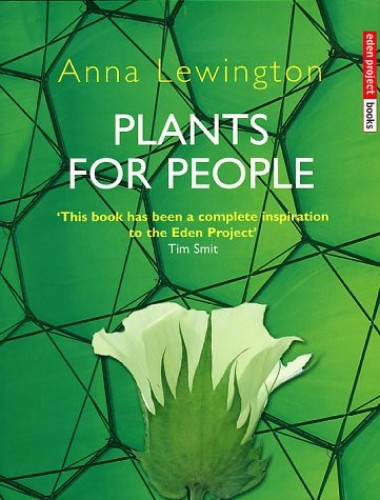 Plants For People By Anna Lewington