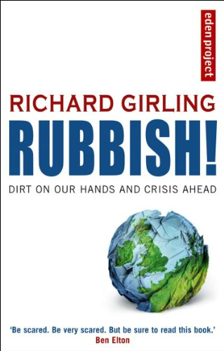 Rubbish!: Dirt on Our Hands and Crisis Ahead by Richard Girling