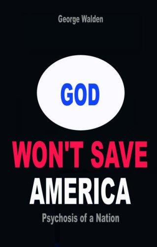 God Won't Save America By George Walden
