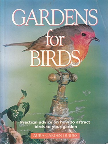 Gardens for Birds: Practical advice on how to attract birds to your garden By Martin Walters