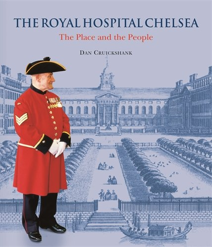 The Royal Hospital Chelsea By Dan Cruickshank
