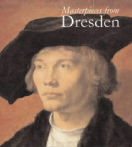 Masterpieces from Dresden By Harald Marx