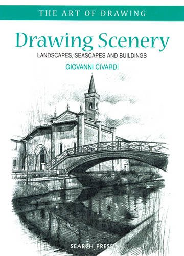 Drawing Scenery: Landscapes, Seascapes and Buildings by Giovanni Civardi