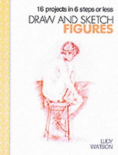 Draw and Sketch Figures By Lucy Watson