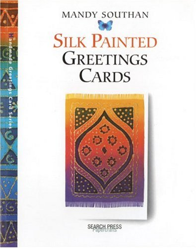 Silk Painted Greeting Cards By Mandy Southan