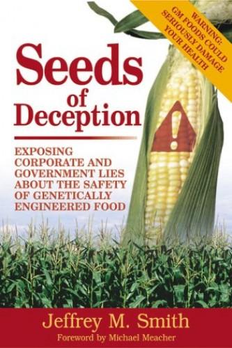 Seeds of Deception By Jeffrey M. Smith