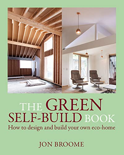 The Green Self-build Book: How to Design and Build Your Own Eco-home By Jon Broome