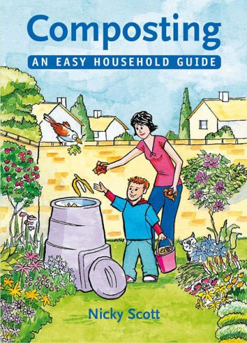 Composting: An Easy Household Guide by Nicky Scott