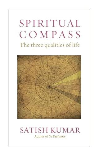 Spiritual Compass By Satish Kumar