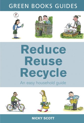 Reduce, Reuse, Recycle (Green Books Guides) By Nicky Scott