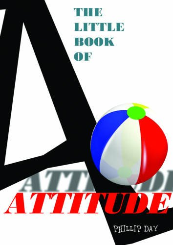 The Little Book of Attitude By Phillip Day