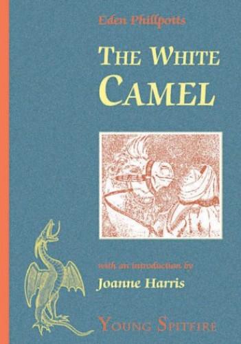 The White Camel By Eden Phillpotts