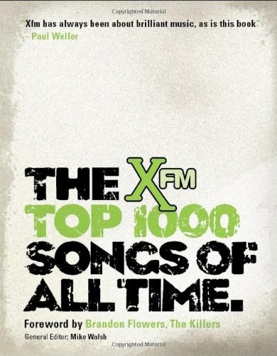 The Xfm Top 1000 Songs of All Time by Mike Walsh