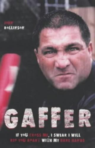 Gaffer By John 'Gaffer' Rollinson