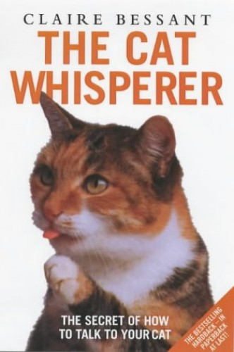 The Cat Whisperer by Claire Bessant