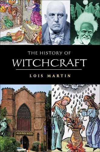 The History Of Witchcraft By Lois Martin