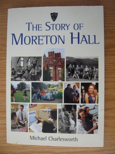 The Story of Moreton Hall By Michael Charlesworth