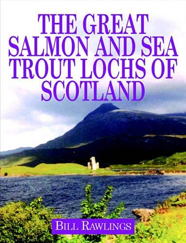 The-Great-Salmon-and-Sea-Trout-Lochs-of-Scotland-by-Bill-Rawlings-1904057624-The