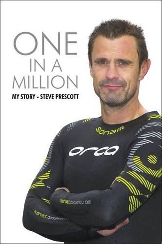 One in a Million: My Story By Steve Prescott, MBE