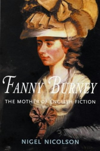 Fanny Burney : the Mother of English Fiction By Nigel Nicolson