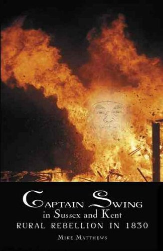 Captain Swing in Sussex and Kent By Mike Matthews