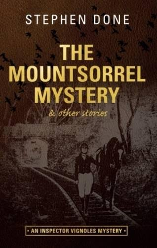The Mountsorrel Mystery : And Other Stories By Stephen Done