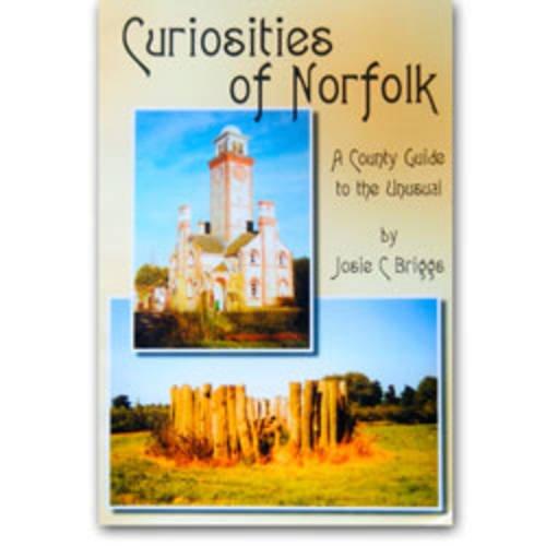Curiosities of Norfolk By Josie Briggs