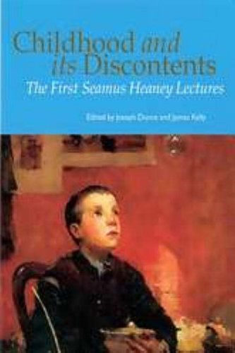 Childhood and Its Discontents: The First Seamus Heaney Lectures by Joseph Dunne