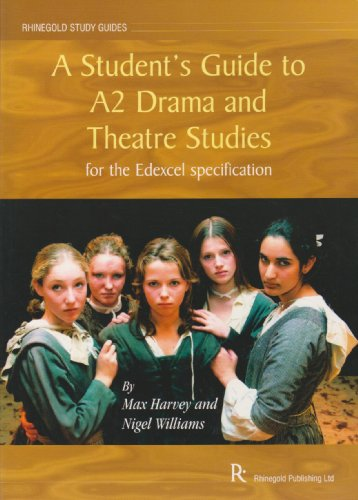 A Student's Guide to A2 Drama and Theatre Studies: for the Edexcel Specification by Nigel Williams