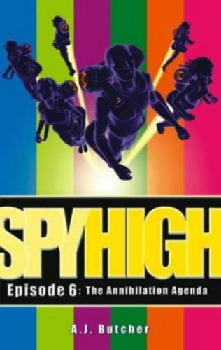 Spy High 1: The Annihilation Agenda von A.J. Butcher