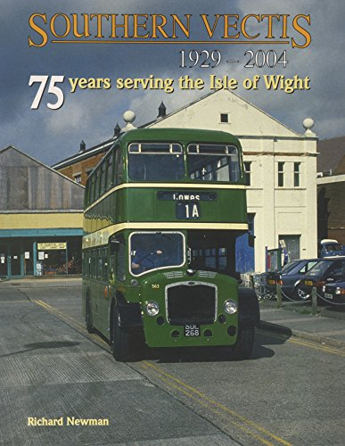 Southern Vectis 1929-2004: 75 Years Serving the Isle of Wight By Richard Newman