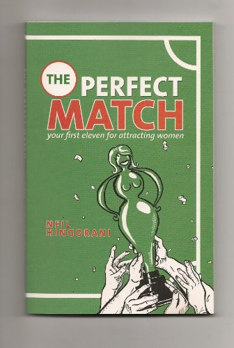 The Perfect Match - Your First Eleven for Attracting Women