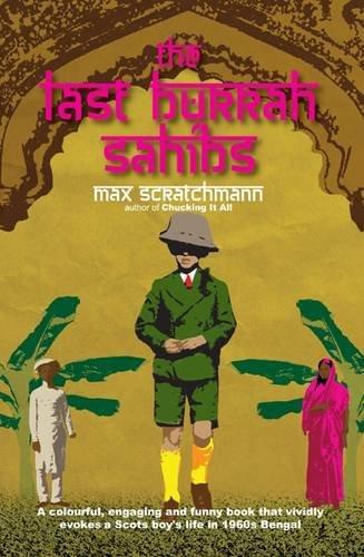 The Last Burrah Sahibs By Max Scratchmann