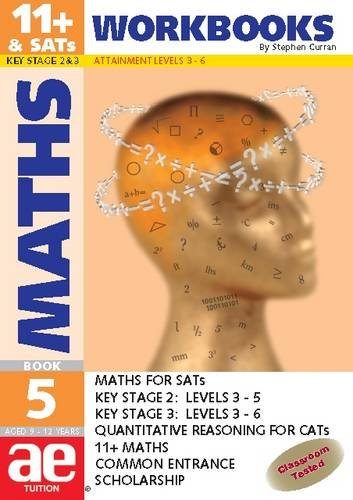 11+ Maths Workbook Bk. 5 Maths for SATS, 11+ and Comm by Curran, Stephen C.