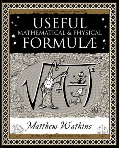 Useful Math & Physical Formulae By Matthew Watkins