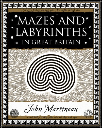 Mazes and Labyrinths: In Great Britain (Wooden Books Gift Book) By John Southcliffe Martineau