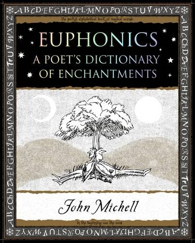Euphonics A Poets Dictionary Of Sounds Wooden Books Gift Book By John Michell