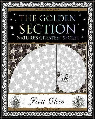 Golden Section: Nature's Greatest Secret by Scott Olsen