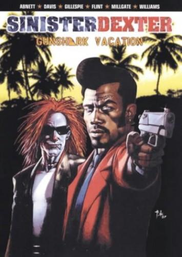 Sinister Dexter: Gunshark Vacation By Dan Abnett